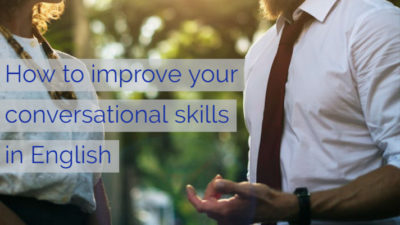 How to improve your conversational skills in English